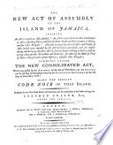 The New Act of Assembly of the Island of Jamaica