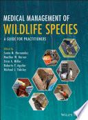 Medical Management of Wildlife Species Book