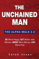 The Unchained Man Book