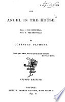The angel in the house  by C K D  Patmore  In verse   2 books  in 1 vol  Wanting sig  K7