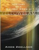 History of a Galaxy: Book III - Yellowbeam
