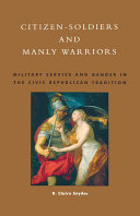 Citizen-Soldiers and Manly Warriors