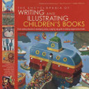 The Encyclopedia Of Writing And Illustrating Children S Books