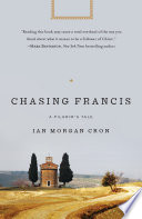 Chasing Francis  : A Pilgrim's Tale
