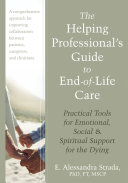 The Helping Professional s Guide to End of Life Care