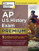 Cracking the AP U  S  History Exam 2019  Premium Edition Book