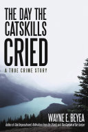 The Day the Catskills Cried