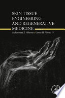 Skin Tissue Engineering and Regenerative Medicine