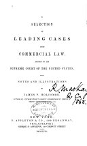 A Selection of Leading Cases Upon Commercial Law Decided by the Supreme Court of the United States