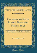 Calendar Of State Papers Domestic Series 1651