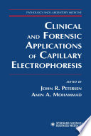 Clinical and Forensic Applications of Capillary Electrophoresis Book