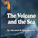 The Volcano and the Sea