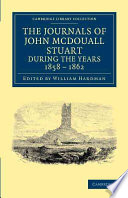 The Journals Of John Mcdouall Stuart During The Years 1858 1859 1860 1861 And 1862