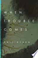 When Trouble Comes Book PDF