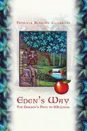Eden's Way: The Garden's Path to Wellness