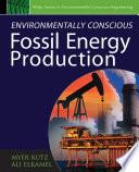 Environmentally Conscious Fossil Energy Production Book PDF