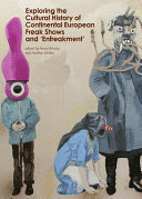 Exploring the Cultural History of Continental European Freak Shows and    Enfreakment