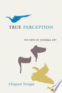 True Perception  : The Path of Dharma Art