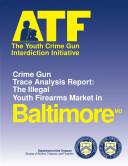 Youth Crime Gun Interdiction Initiative 1997 Baltimore