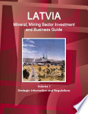 Latvia Mineral & Mining Sector Investment and Business Guide