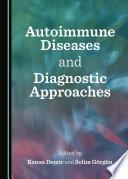 Autoimmune Diseases and Diagnostic Approaches