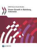 Pdf OECD Green Growth Studies Green Growth in Bandung, Indonesia Telecharger