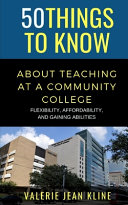 50 Things to Know About Teaching at a Community College Book