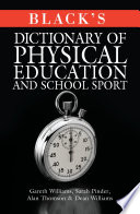 Black S Dictionary Of Physical Education And School Sport Book PDF
