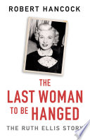 The Last Woman to be Hanged