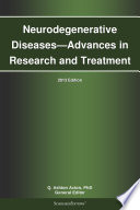 Neurodegenerative Diseases—Advances in Research and Treatment: 2013 Edition