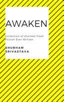 Awaken : Collection of Shortest Flash Fiction Ever Written Pdf/ePub eBook