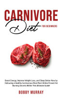 Carnivore Diet For Beginners