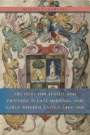 The Fight for Status and Privilege in Late Medieval and Early Modern Castile  1465   1598