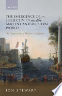 The Emergence Of Subjectivity In The Ancient And Medieval World