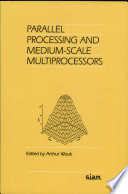 Parallel Processing and Medium scale Multiprocessors