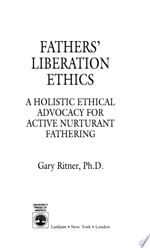Download Fathers' Liberation Ethics Free Books - Read Books