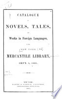 Catalogue Of Novels Tales And Works In Foreign Languages In The New York Mercantile Library Sept 1 1861
