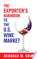 The Exporter s Handbook to the U S  Wine Market