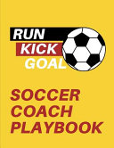Run Kick Goal Soccer Coach Playbook
