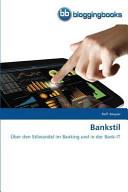 Bankstil: Über den Stilwandel im Banking und in der Bank-IT