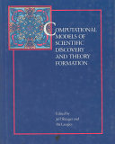 Computational Models of Scientific Discovery and Theory Formation