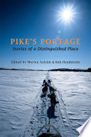 Pike's Portage  : Stories of a Distinguished Place
