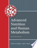 Advanced Nutrition and Human Metabolism + Mindtap Nutrition, 6-month Access