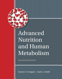 Advanced Nutrition and Human Metabolism   Mindtap Nutrition  6 month Access Book PDF
