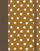 ESV Single Column Journaling Bible  Cloth Over Board  Polka Dots