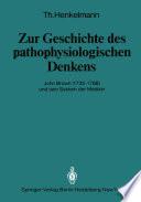 Zur Geschichte des pathophysiologischen Denkens
