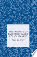 The Politics of Evidence Based Policy Making Book