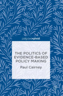 The Politics of Evidence Based Policy Making