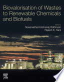 Biovalorisation of Wastes to Renewable Chemicals and Biofuels