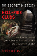 The Secret History of the Hell-Fire Clubs